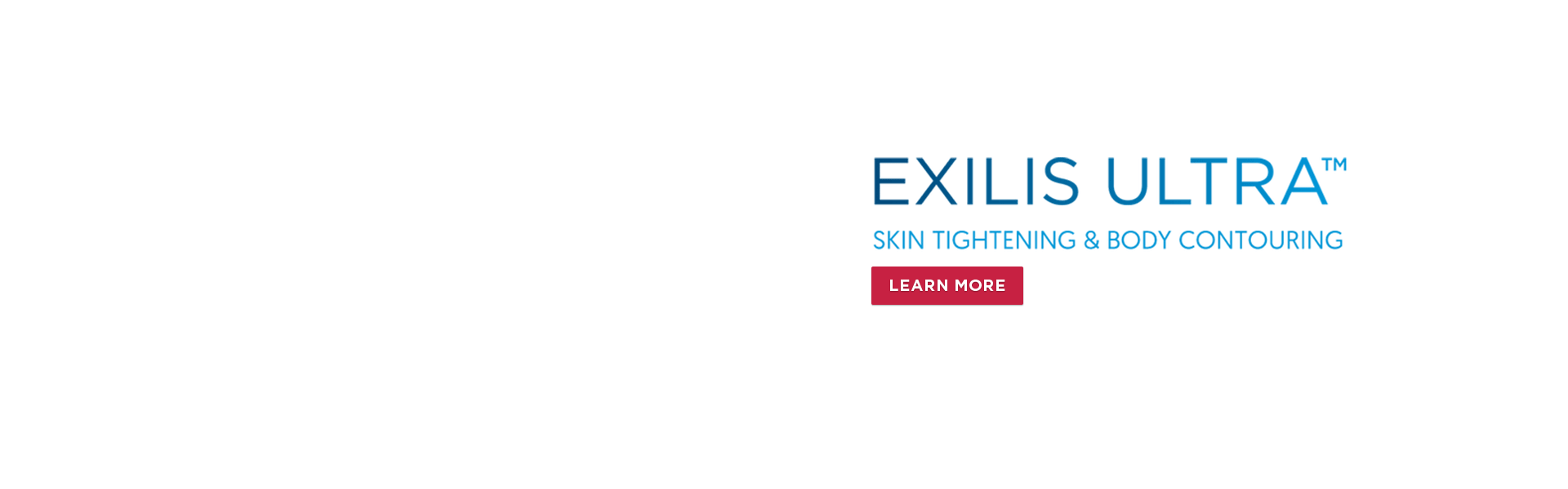 , Exilis Ultra for skin tightening!